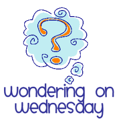 Wondering on Wednesday